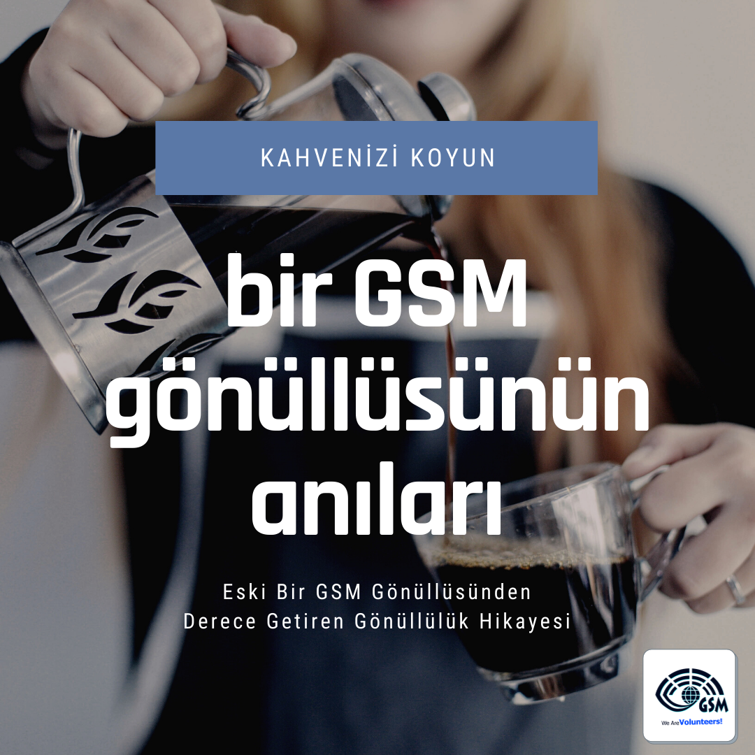Bir GSM Gönüllüsünün Hikayesi
